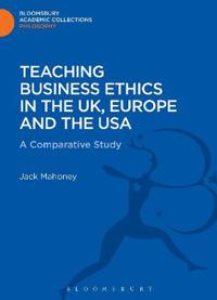 Teaching Business Ethics in the Uk, Europe and the USA