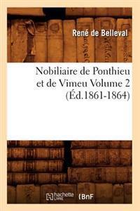 Nobiliaire de Ponthieu Et de Vimeu Volume 2 (�d.1861-1864)