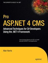 Pro ASP.NET 4 CMS: Advanced Techniques for C# Developers Using the .Net 4 Framework