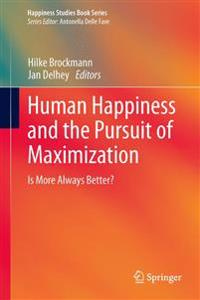 Human Happiness and the Pursuit of Maximization