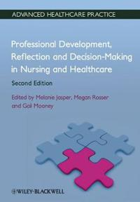 Professional Development, Reflection and Decision-Making in Nursing and Healthcare