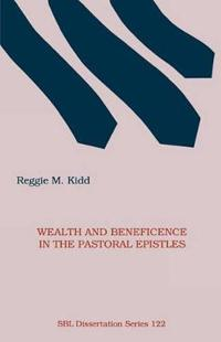 Wealth and Beneficence in the Pastoral Epistles