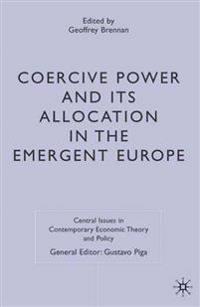 Coercive Power And Its Allocation in the Emergent Europe