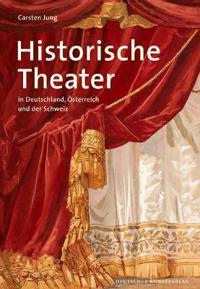 Historische Theater in Deutschland, OEsterreich und der Schweiz