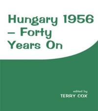 Hungary 1956 - Forty Years on