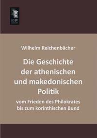 Die Geschichte Der Athenischen Und Makedonischen Politik Vom Frieden Des Philokrates Bis Zum Korinthischen Bund