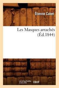 Les Masques Arrach�s, (�d.1844)