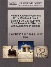 Heffron, Crown Investment Co. V. Western Loan & Building Co U.S. Supreme Court Transcript of Record with Supporting Pleadings
