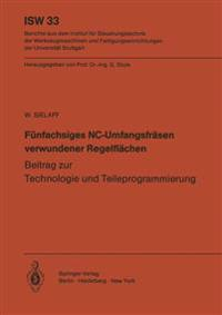 Funfachsiges NC-Umfangsfrasen Verwundener Regelflachen