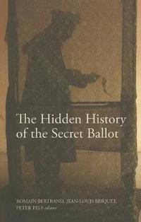 The Hidden History of the Secret Ballot