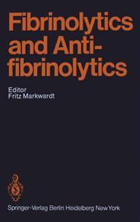 Fibrinolytics and Antifibrinolytics