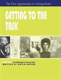 Getting to the Task, Part One of the Five Approaches to Acting Series