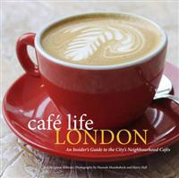 Cafe life london - a guide to the neighbourhood cafes