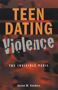 Teen Dating Violence: The Invisible Peril