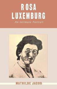 Rosa Luxemburg: An Intimate Portrait