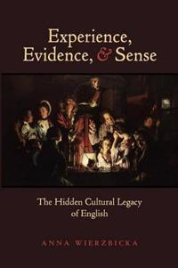 Experience, Evidence, and Sense