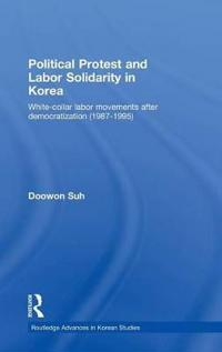 Political Protest and Labour Movements in Korea