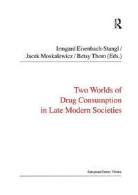 Two Worlds of Drug Consumption in Late Modern Societies