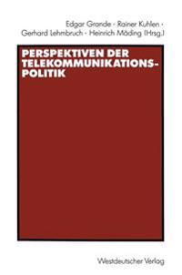 Perspektiven Der Telekommunikationspolitik