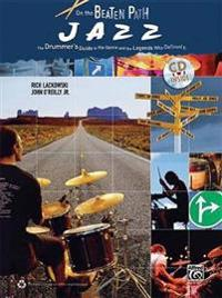 On the Beaten Path Jazz: The Drummer's Guide to the Genre and the Legends Who Defined It, Book & CD