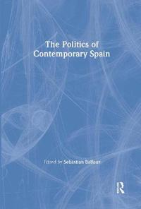 The Politics Of Contemporary Spain