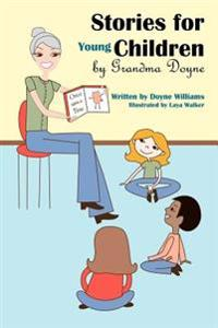 Stories for Young Children by Grandma Doyne