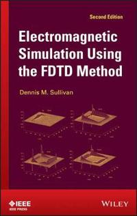Electromagnetic Simulation Using the FDTD Method, 2nd Edition