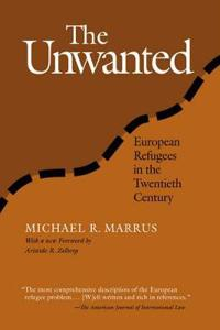 The Unwanted: European Refugees from 1st World War