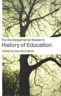 The RoutledgeFalmer Reader in the History of Education