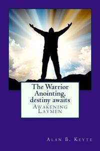 The Warrior Anointing, Destiny Awaits: Awakening Laymen