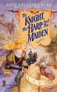The Knight, the Harp and the Maiden