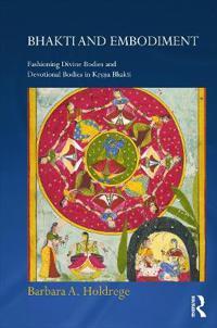 Bhakti and Embodiment