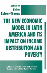 The New Economic Model in Latin America and Its Impact on Income Distribution and Poverty