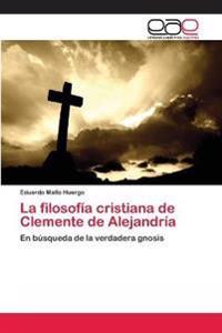 La Filosofia Cristiana de Clemente de Alejandria