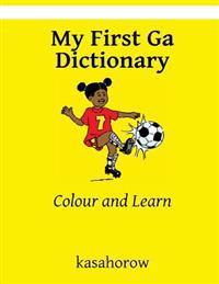 My First Ga Dictionary: Colour and Learn