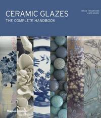 Ceramic glazes - the complete handbook
