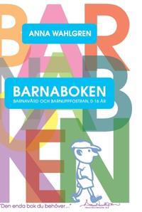Barnaboken : barnavård och barnuppfostran 0-16 år - Anna Wahlgren pdf epub
