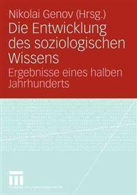 Die Entwicklung Des Soziologischen Wissens