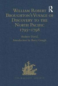 William Robert Broughton's Voyage of Discovery to the North Pacific 1795-1798