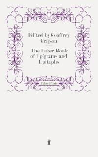 The Faber Book of Epigrams and Epitaphs