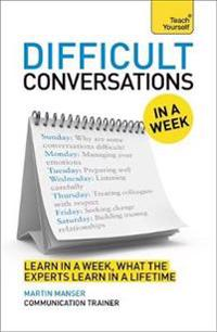 Teach Yourself Difficult Conversations in a Week