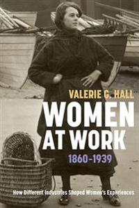 Women at Work, 1860-1939