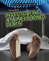 Human body - investigating an unexplained death