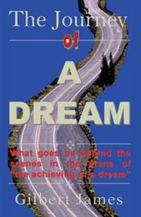 The Journey of a Dream: What Goes on Backstage of the Arena of Achieving a Dream