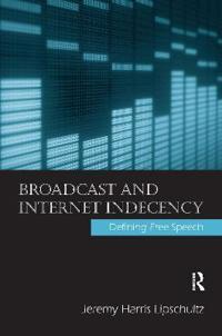 Broadcast and Internet Indecency
