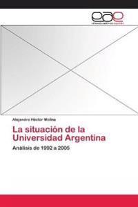 La Situacion de la Universidad Argentina