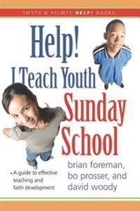 Help! I Teach Youth Sunday School: