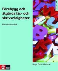 Förebygg och åtgärda läs- och skrivsvårigheter : metodisk handbok