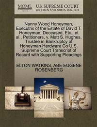 Nanny Wood Honeyman, Executrix of the Estate of David T. Honeyman, Deceased, Etc., et al., Petitioners, V. Matt S. Hughes, Trustee in Bankruptcy of Honeyman Hardware Co U.S. Supreme Court Transcript of Record with Supporting Pleadings