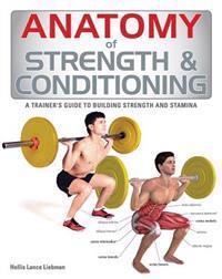 Anatomy of Strength & Conditioning